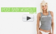 POST BABY Workout Series - Part 3
