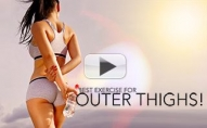 4 Best Outer Thigh Exercises (SAYONARA SADDLEBAGS!!)
