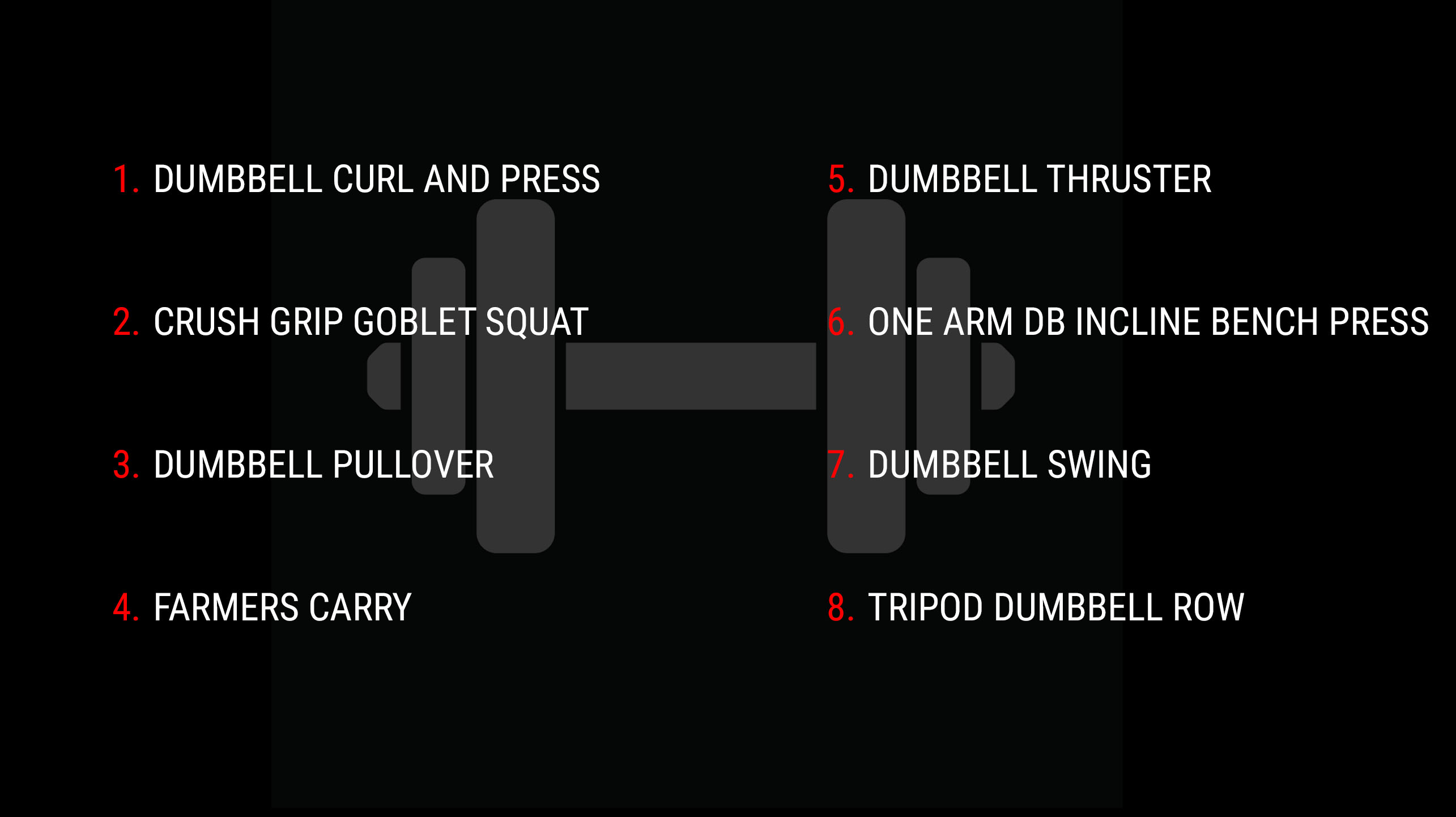 8 best dumbbell exercises: 1. dumbbell curl and press 2. crush grip goblet squat 3. dumbbell pullover 4. farmer's carry 5. dumbbell thruster 6. one arm db incline bench press 7. dumbbell swing 8. tripod dumbbell row